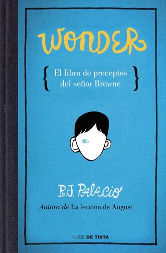 Wonder: El libro de preceptos del señor Browne