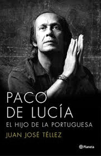 Paco de Lucía. El hijo de la portuguesa