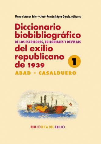 Diccionario biobliográfico de los escritores, editoriales y revistas del exilio republicano de 1939