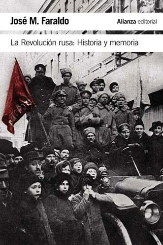 La Revolución rusa: Historia y memoria