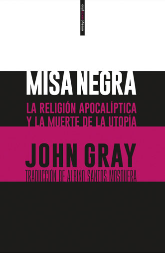 Misa negra. La religión apocalíptica y la muerte de la utopía