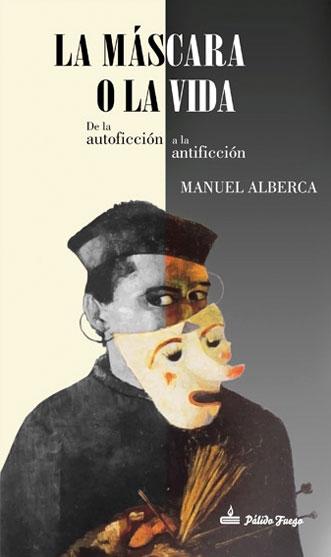 La máscara o la vida