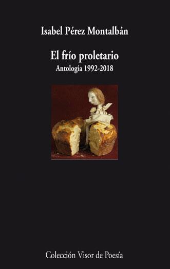 El frío proletario. Antología 1992-2018