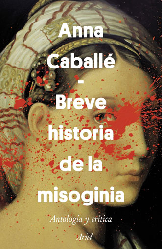 Breve historia de la misoginia. Antología y crítica